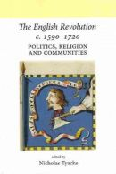 - The English Revolution c. 1590-1720 - 9780719090080 - V9780719090080