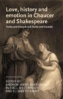 - Love, history and emotion in Chaucer and Shakespeare - 9780719090226 - V9780719090226
