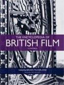 Brian McFarlane, Anthony Slide - The Encyclopedia of British Film - 9780719091391 - V9780719091391