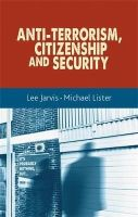 Jarvis, Lee, Lister, Michael - Anti-terrorism, citizenship and security - 9780719091599 - V9780719091599