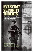 Stevens, Daniel, Vaughan-Williams, Nick - Everyday Security Threats: Perceptions, Experiences, and Consequences - 9780719096068 - V9780719096068