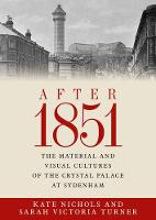 - After 1851: The material and visual cultures of the Crystal Palace of Sydenham - 9780719096495 - V9780719096495