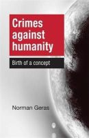 Norman, Geras - Crimes against humanity: Birth of a concept - 9780719096617 - V9780719096617