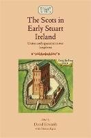 Edwards, David - The Scots in Early Stuart Ireland - 9780719097218 - V9780719097218