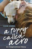Creed, Liam - A Puppy Called Aero: How a Labrador Saved a Boy with ADHD - 9780719523335 - 9780719523335