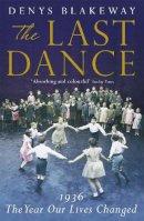 Blakeway, Denys - The Last Dance: 1936. Denys Blakeway - 9780719523939 - KST0010992