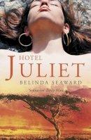 Seaward, Belinda - Hotel Juliet - 9780719524509 - V9780719524509