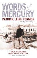 Patrick Leigh Fermor - Words of Mercury - 9780719561061 - V9780719561061