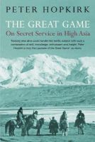 Peter Hopkirk - The Great Game: On Secret Service in High Asia - 9780719564475 - V9780719564475