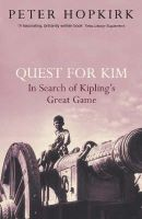 Hopkirk, Peter - Quest for Kim: In Search of Kipling's Great Game - 9780719564529 - V9780719564529