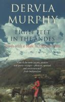 Dervla Murphy - EIGHT FEET IN THE ANDES - 9780719565168 - V9780719565168