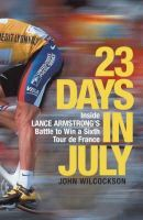 Wilcockson, John - 23 Days in July: Inside Lance Armstrong's Record-breaking Victory in the Tour De France - 9780719567179 - KTG0011238