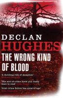 Hughes, Declan - The Wrong Kind of Blood - 9780719567469 - KTG0007201
