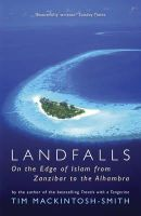 Tim Mackintosh-Smith - Landfalls: On the Edge of Islam from Zanzibar to the Alhambra - 9780719567780 - V9780719567780