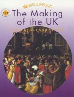 Shephard, Colin; Lomas, Tim - Re-discovering the Making of the UK - 9780719585449 - V9780719585449