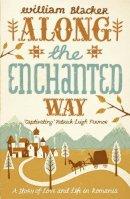 Blacker, William - Along the Enchanted Way - 9780719598005 - V9780719598005