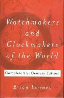 Loomes, Brian - Watchmakers and Clockmakers of the World - 9780719803307 - V9780719803307