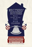 Channer, Nick - Writers' Houses: Where Great Books Begin - 9780719806643 - V9780719806643