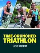Beer, Joe - Time-Crunched Triathlon - 9780719812637 - V9780719812637