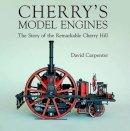 Carpenter, David - Cherry's Model Engines - 9780719814211 - V9780719814211