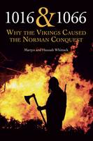 Whittock, Martyn, Whittock, Hannah - 1016 & 1066: Why the Vikings Caused the Norman Conquest - 9780719819193 - V9780719819193