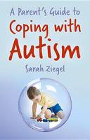 Ziegel, Sarah - A Parent's Guide to Coping with Autism - 9780719819407 - V9780719819407
