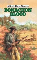 Rand, Caleb - Bonachon Blood (A Black Horse Western) - 9780719819841 - V9780719819841