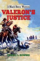Bowers, Terrell L. - Valeron's Justice (A Black Horse Western) - 9780719822469 - V9780719822469
