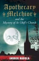 Harkla, Indrek - Apothecary Melchior and the Mystery of St Olaf's Church - 9780720618440 - V9780720618440