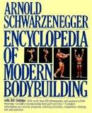 Schwarzenegger, Arnold - Encyclopedia of Modern Bodybuilding - 9780720716313 - V9780720716313