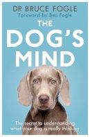 Fogle, Bruce - The Dog's Mind - 9780720719642 - V9780720719642