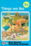 W. Murray - Things We Like (Ladybird Key Words Reading Scheme Book 3a) - 9780721400037 - KAK0009525