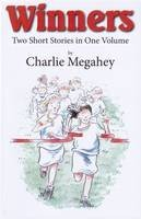 Megahey, Charlie - Winners: Two Short Stories in One Volume - 9780722346600 - V9780722346600
