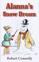 Connolly, Robert - Alanna's Snow Dream - 9780722347126 - V9780722347126