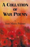 Palmer, Jean Marie - A Collation of War Poems - 9780722347256 - V9780722347256