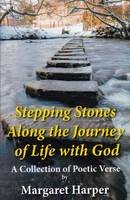 Harper, Margaret - Stepping Stones Along the Journey of Life with God: A Collection of Poetic Verse - 9780722347324 - V9780722347324
