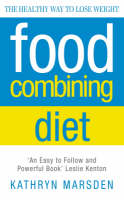 Marsden, Kathryn - Food Combining Diet: The Healthy Way to Lose Weight: Lose Weight and Stay Healthy with the Hay System - 9780722527900 - KLJ0001984