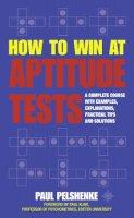 Pelshenke, Paul - How to Win at Aptitude Tests - 9780722528143 - KTJ0008325