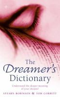 Stearn Robinson, Tom Corbett - The Dreamer's Dictionary: Understand the Deeper Meanings of Your Dreams - 9780722533987 - V9780722533987