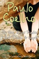 Coelho, Paulo - By the River Piedra, I Sat Down and Wept - 9780722535202 - KIN0032216