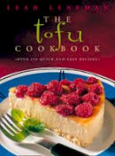 Leneman, Leah - The Tofu Cookbook, New Edition: Over 150 Quick and Easy Recipes - 9780722536674 - V9780722536674
