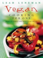 Leah Leneman - Vegan Cooking for One : Over 150 Simple and Appetizing Meals - 9780722539231 - V9780722539231