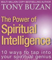 Buzan, Tony - The Power of Spiritual Intelligence - 9780722540473 - KOC0005589