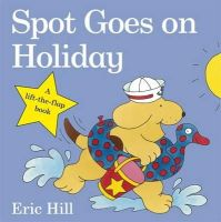 Hill, Eric - Spot Goes on Holiday - 9780723263654 - V9780723263654