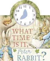 Beatrix Potter - What Time is it, Peter Rabbit? (Peter Rabbit Early Learning) - 9780723265382 - V9780723265382