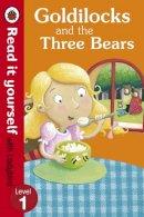 Ladybird - Goldilocks and the Three Bears - Read it Yourself with Ladybird - 9780723272656 - 9780723272656