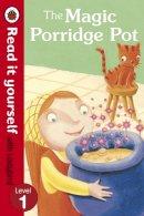 Ladybird - The Magic Porridge Pot - Read it Yourself with Ladybird - 9780723272724 - V9780723272724