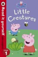 Ladybird - Peppa Pig: Little Creatures - Read it Yourself with Ladybird - 9780723272878 - V9780723272878