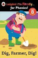 Ladybird - Dig, Farmer, Dig! Ladybird I'm Ready for Phonics Level 8 - 9780723275442 - V9780723275442