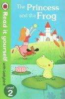 Ladybird - The Princess and the Frog - Read it Yourself with Ladybird: Level 2 - 9780723280583 - V9780723280583